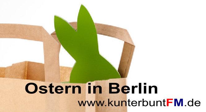 Ostern in Berlin und im Radio